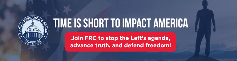 Join FRC to stop the left's agenda, impact truth, and defend freedom