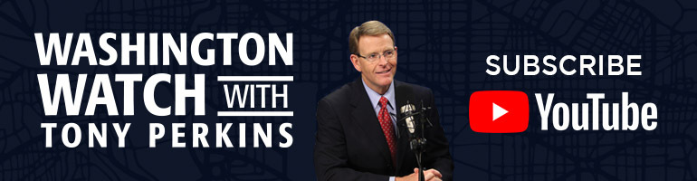 Washington Watch with Tony Perkins - Subscribe to the YouTube Channel