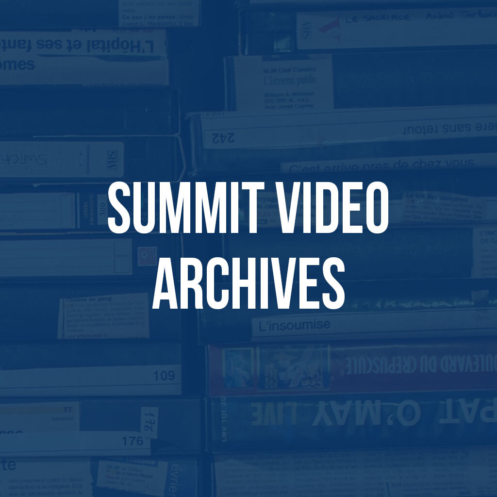 Summit Video Archives