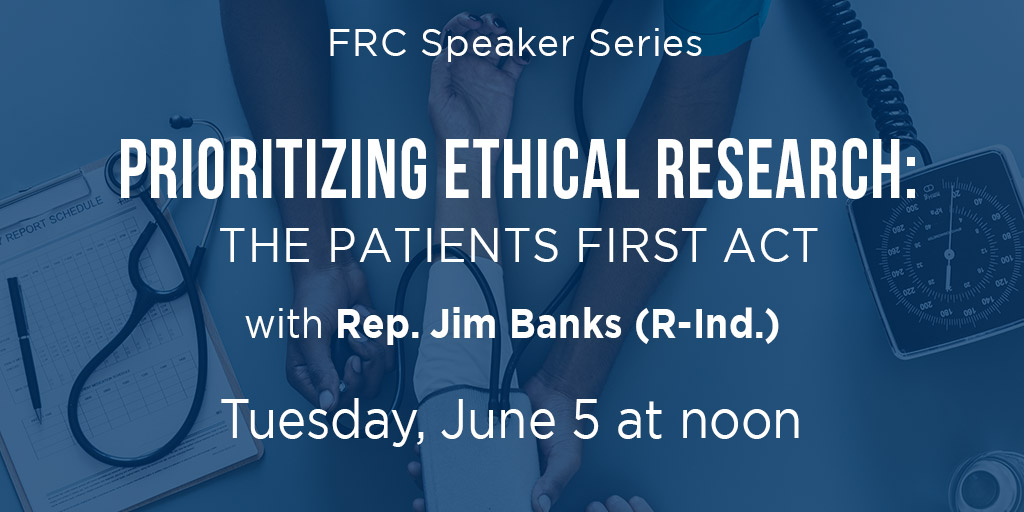 Prioritizing Ethical Research: The Patients First Act
