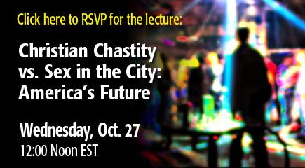 Christian Chastity vs Sex in the City: America's Future. October 27, 2010