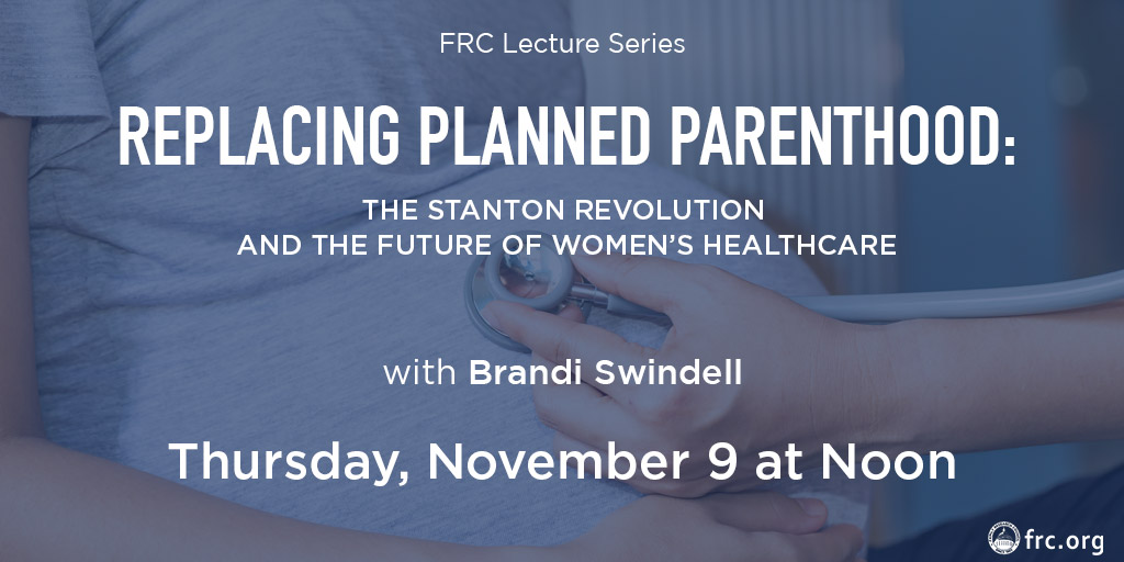 Replacing Planned Parenthood: The Stanton Revolution and the Future of Women's Healthcare