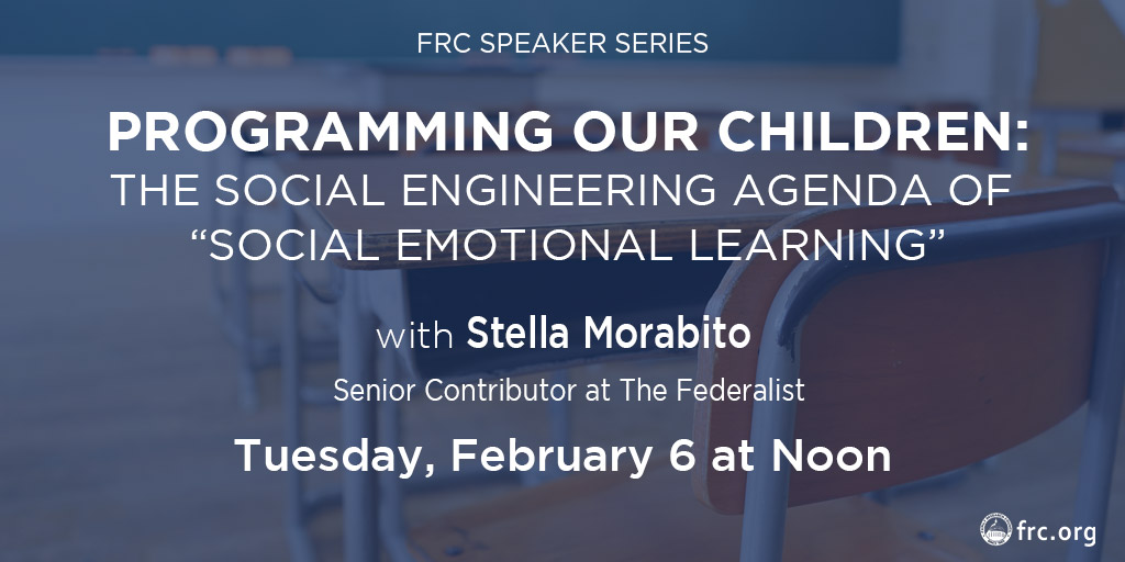 Programming Our Children: The Social Engineering Agenda of 'Social Emotional Learning'